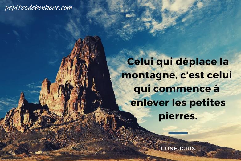 journée en citations : celui qui déplace la montagne, c'est celui qui commence à enlever les petites pierres journée en citations