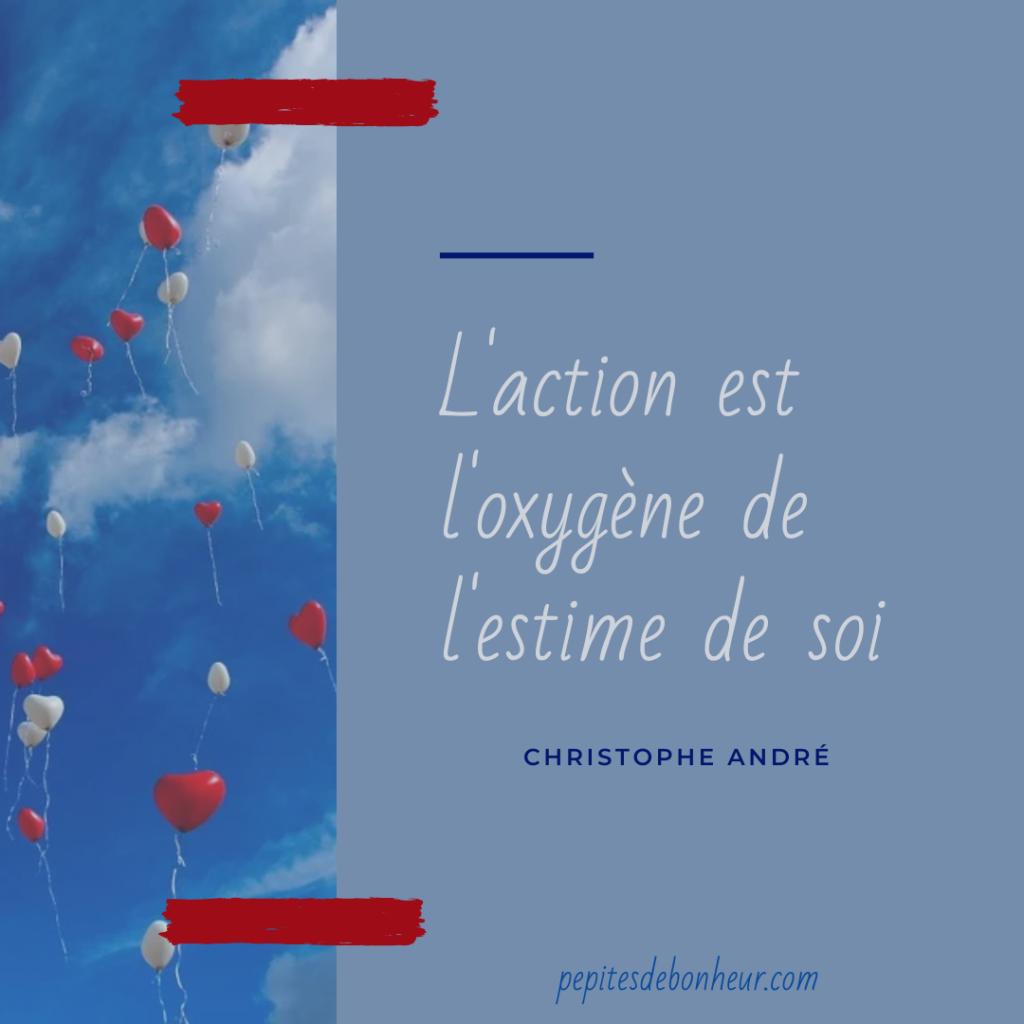 l'action est l'oxygène de l'estime de soi christophe andré