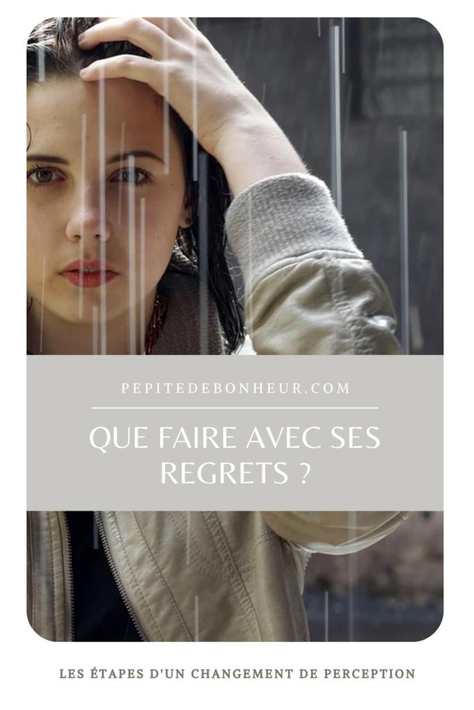 que faire avec ses regrets ?